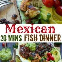 30 Minutes Mexican Tilapia Fillets