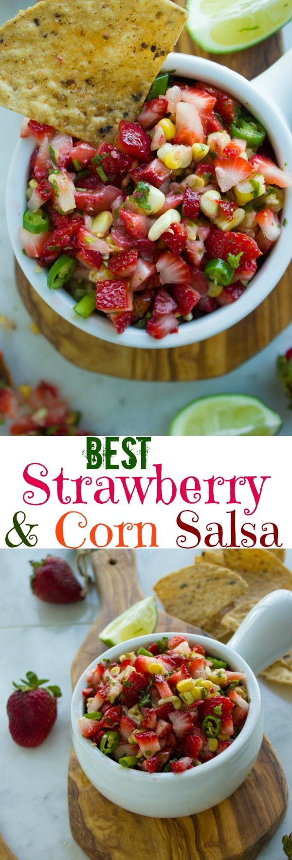 This Best Strawberry Corn Salsa recipe is one you can't miss! Sweet strawberries and corn with plenty of spice from habanero peppers, all in a sauce made with zesty lime, cilantro, parsley, scallions and olive oil.#appetizer, #strawberrierecipes, #salsarecipes, #dip