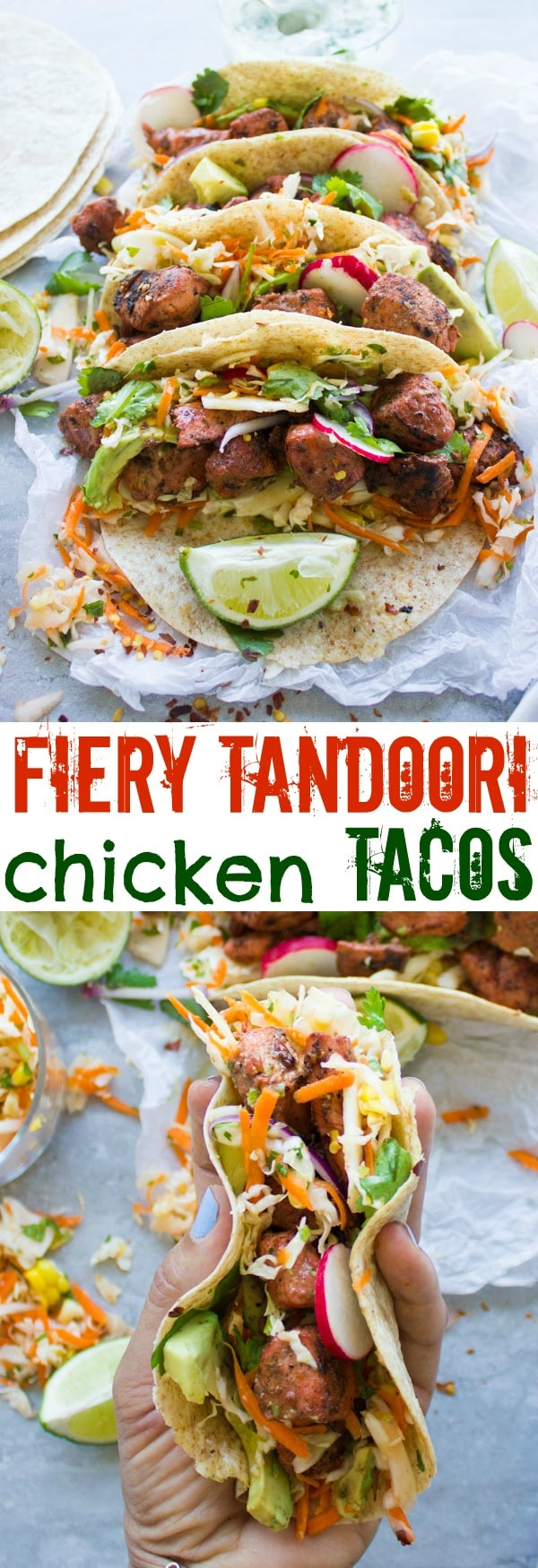 India meets Mexico in these Fiery Tandoori Chicken Tacos paired with a refreshing Cilantro Corn Slaw! A must-try for taco lovers who are looking for new ways to enjoy their favorite Mexican street food! #tacotuesday, #chickentacos, #tacorecipes, #chickenrecipes, #tandoorichicken