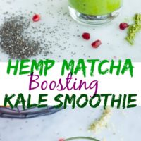 Hemp Matcha Kale Power Boosting Smoothie - Pin