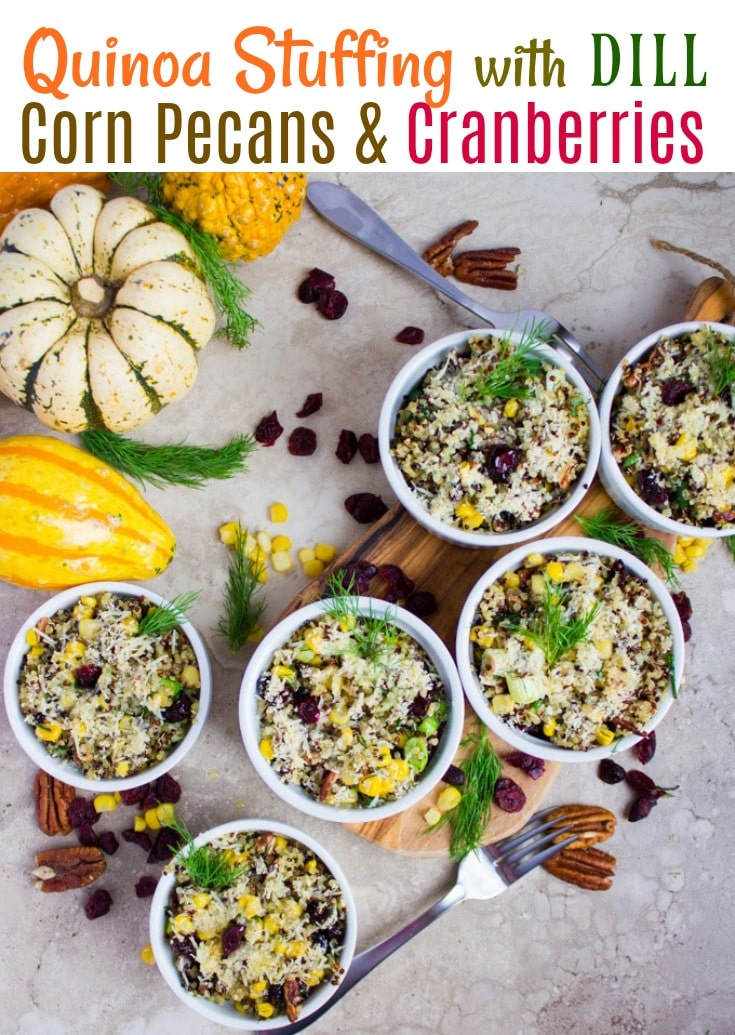 Quinoa Stuffing with Pecans, Cranberries, Corn & Dill | Try my Quinoa Stuffing as a healthy, high-protein alternative to traditional Thanksgiving stuffing! It's easy to make and can be prepared in advance to save time on Thanksgiving day! #thanksgiving, #homemade, #healthy, #pecans, #easy,