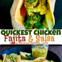 Quick Chicken Fajita with Mango Pineapple Salsa