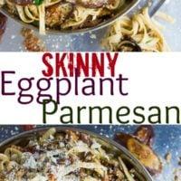 Skinny Eggplant Parmesan Pasta