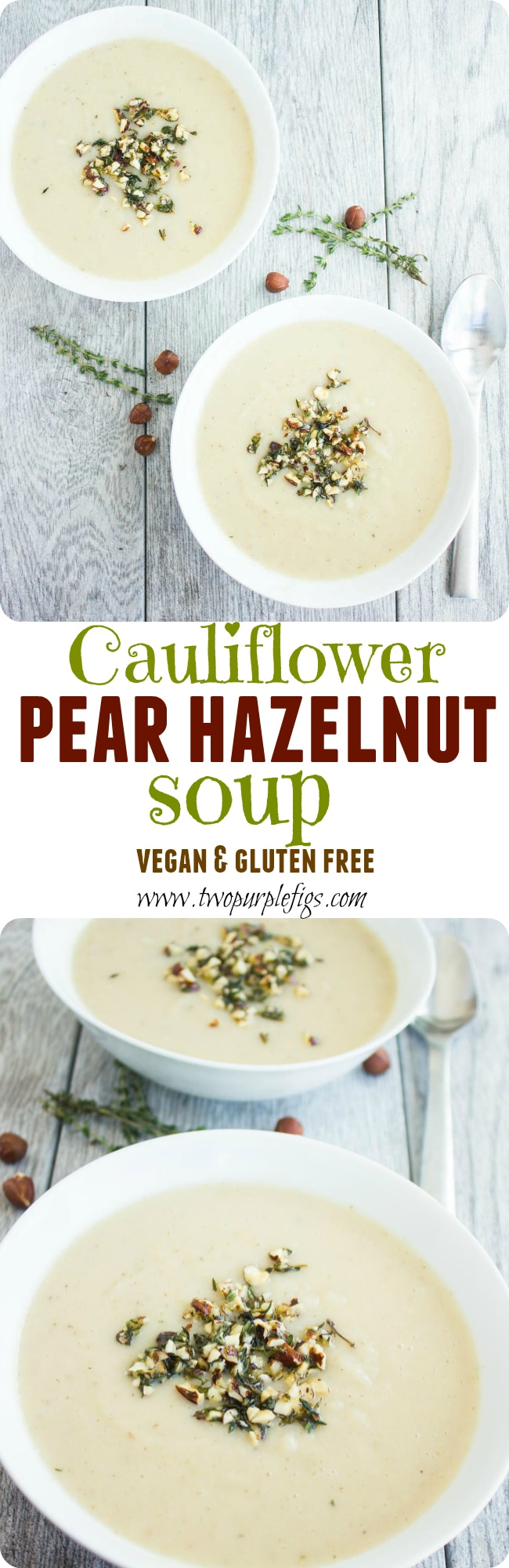Cauliflower Hazelnut Pear Soup - smooth, rich, satisfying and the perfect comforting dish to cheer you up on a cold rainy day. Serve this creamy vegan soup with a crunchy Thyme & Hazelnut topping! The perfect starter for a fall-themed menu. | www.twopurplefigs.com|  #easy, #healthy, #creamy, #vegan,