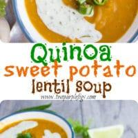 Quinoa Sweet Potato Lentil Soup