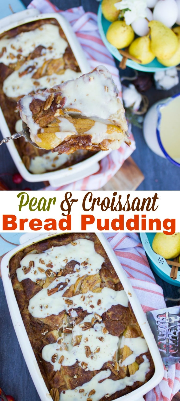 There's something about bread pudding that screams comfort, and this Pear Croissant Bread Pudding with Creme Anglaise takes comfort to an even more luscious level! #BreadPudding #Pear #HolidayDessert